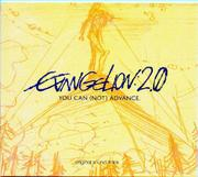 Shiro SAGISU Music from EVANGELION:2.0 YOU CAN (NOT) ADVANCE.
