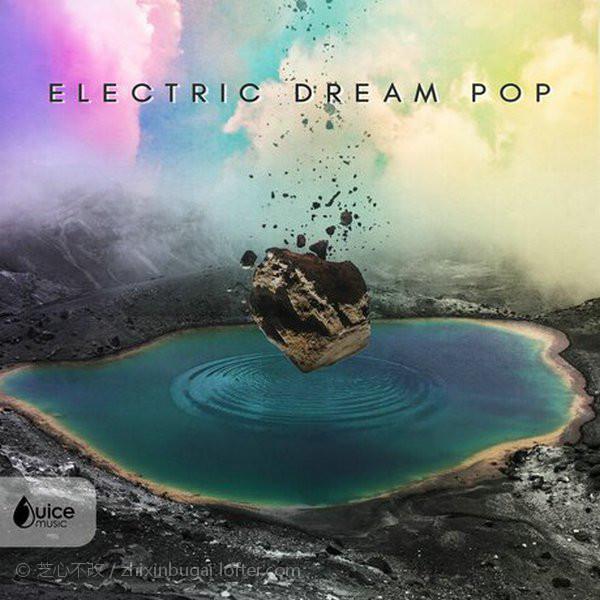 Juice Music-Electric Dream Pop 2019