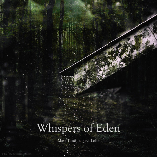 Whispers of Eden 伊甸园的悄悄话 2020