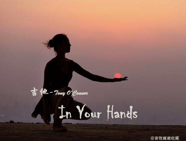 吉他:《In Your Hands》