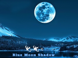 藍月流影  [ Blue Moon Shadow ]