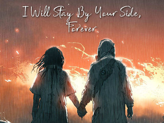 I Will Stay By Your Side Forever 2020