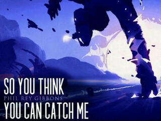 So Think You Can Catch Me (单) 2021